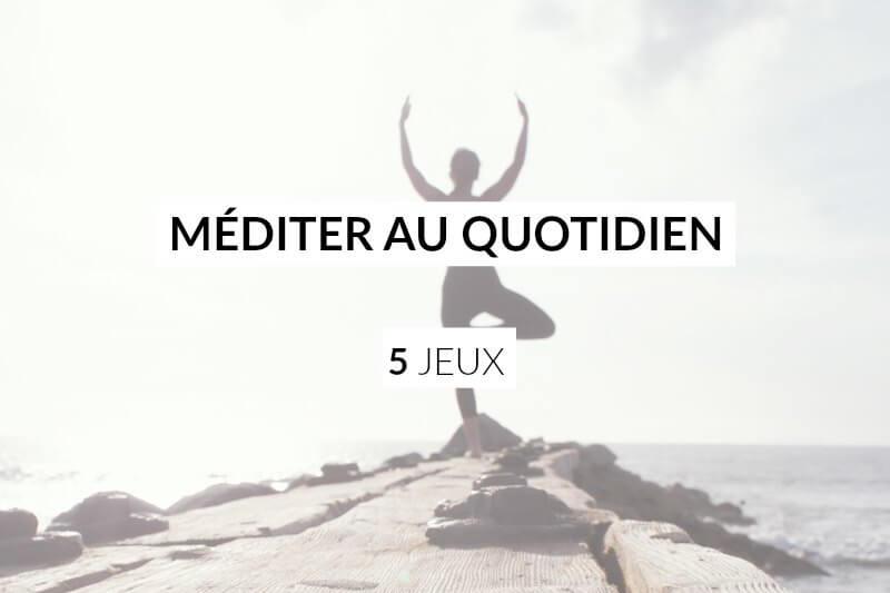 méditer au quotidien