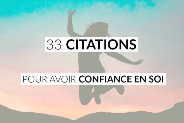 33 Citations Pour Avoir Confiance En Soi Les Defis Des