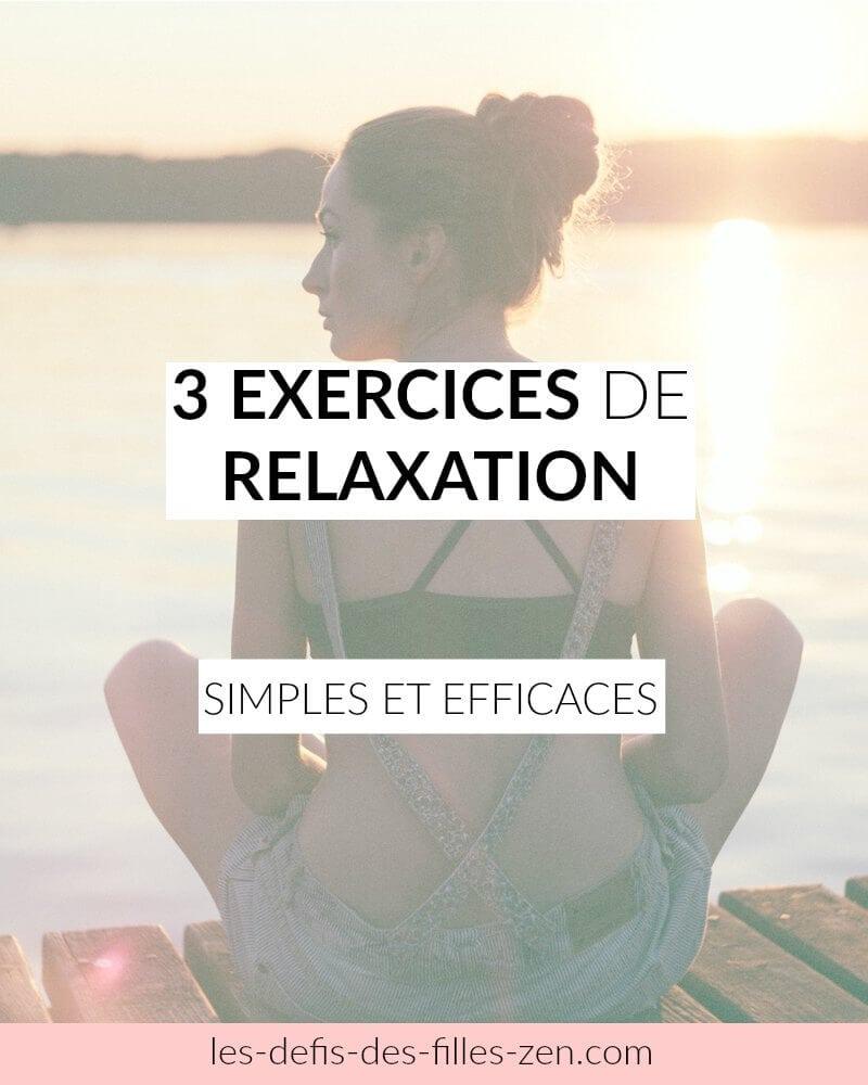 3 exercices de relaxation simples et efficaces les defis des filles zen. Black Bedroom Furniture Sets. Home Design Ideas