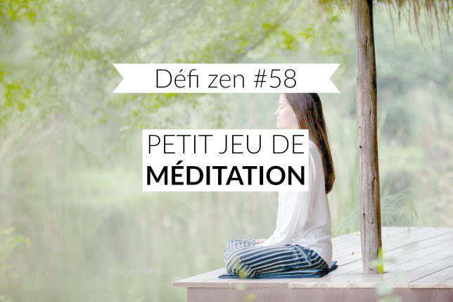 Défi zen 58 : petit jeu de méditation