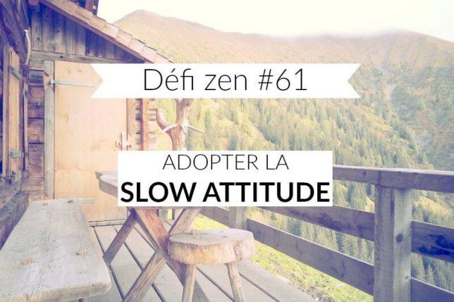 Défi zen 61 : adopter la slow attitude