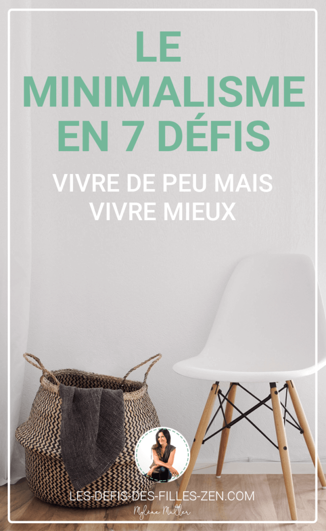 Le minimalisme, comment ça marche? Découvrez le mode d'emploi et tentez de relever ces 7 défis pour apprendre à vivre de peu mais vivre mieux !