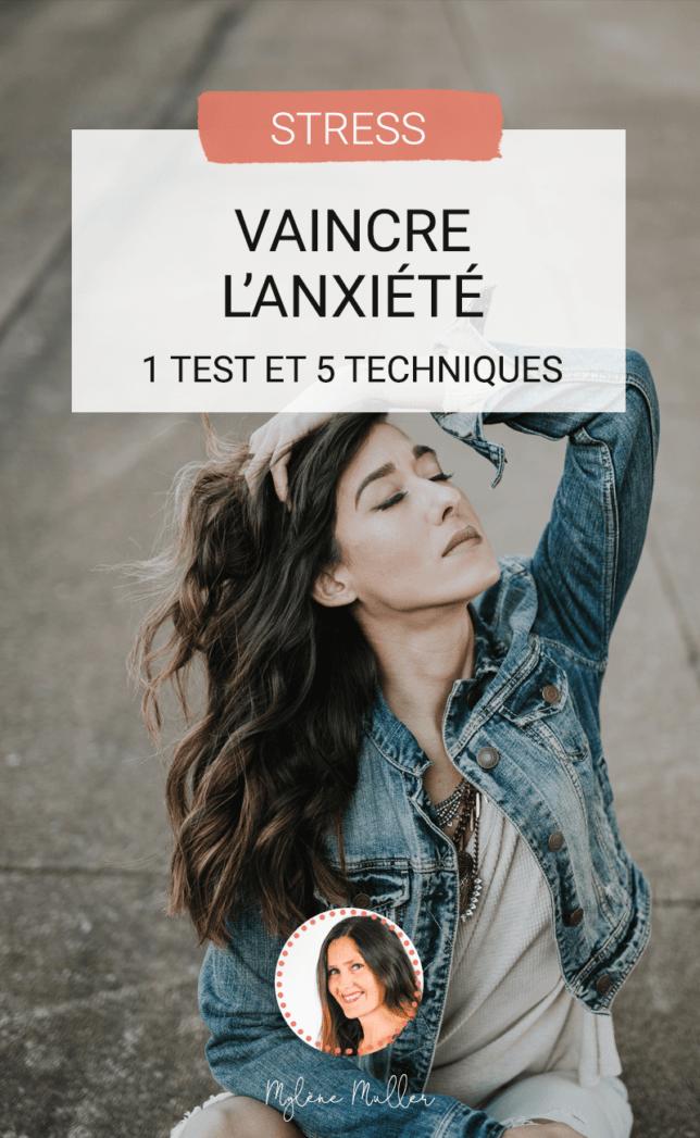Vous n'arrivez pas à vraincre l'anxiété ? Vous voulez vous en débarrasser ? Faites le test et découvrez 5 techniques efficaces pour la surmonter !