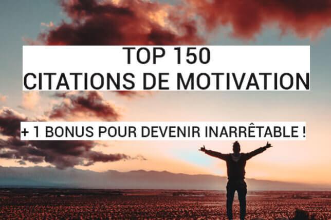 Marre de ne pas atteindre vos objectifs ? Le top des 150 meilleures citations de motivation pour devenir inarrêtable !