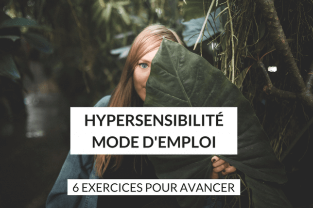 Hypersensibilite mode d'emploi