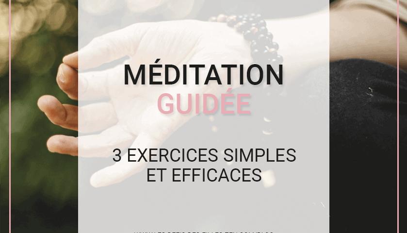 Vous voulez essayer la méditation guidée ? C'est un excellent moyen de profiter des bienfaits de la méditation ! Essayez donc ces 3 exercices très faciles !