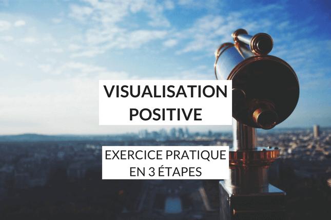 Découvrez le mode d'emploi pratique de la visualisation positive, et un exercice d'initiation cadeau pour réussir votre vie et atteindre vos objectifs.