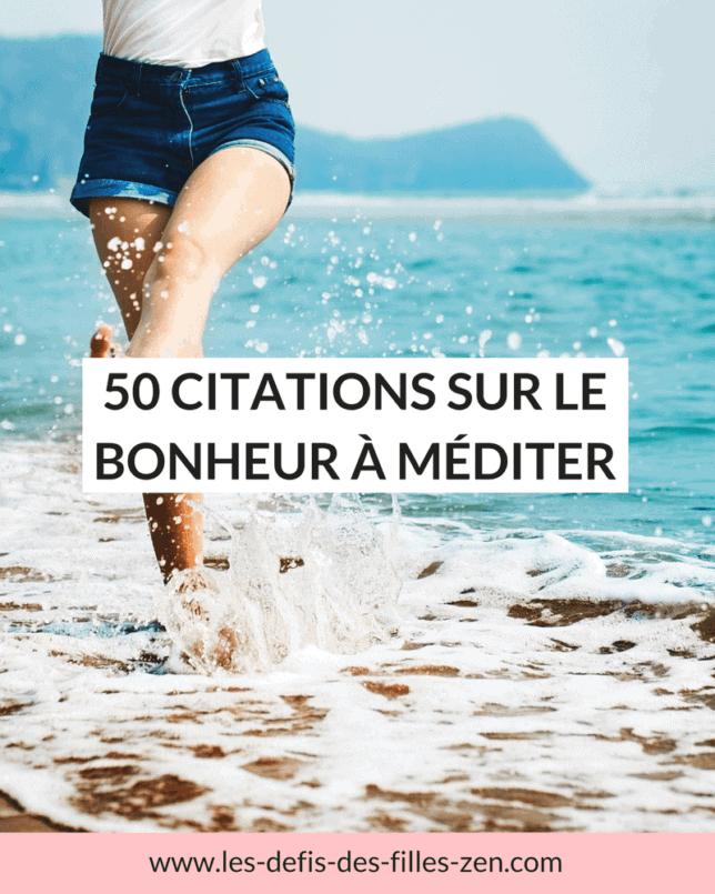 50 citations sur le bonheur, méditez dessus et retenez vos préférées afin de garder le sourire en toutes circonstances ou devenir encore plus heureuse!