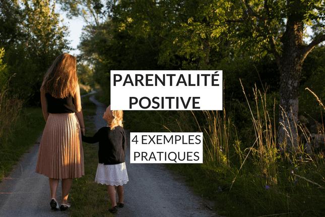 Qu'est-ce que la parentalité positive et comment la mettre en pratique ?