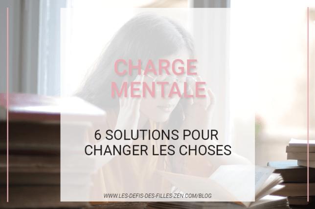 Quelles solutions pour réduire la charge mentale ? Voici 6 exercices pratiques, concrets et efficaces pour changer les choses !