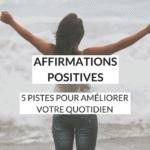 Avez-vous déjà pratiqué la technique des affirmations positives ? Ces phrases qui vous font du bien révèlent le meilleur de vous-même. Vous voulez essayer ? Voici les 5 pistes à suivre pour transformer votre vie !
