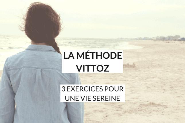 La méthode Vittoz : qu'est-ce que c'est et comment l'appliquer au quotidien ? Nos exercices simples pour retrouver concentration et apaiser votre stress efficacement et en quelques jours.