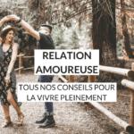 Relation amoureuse : Comment reconnaître et vivre une relation amoureuse saine ? Nous vous donnons les clés pour découvrir ce qu'est une relation épanouissante et savoir comment l'entretenir, malgré les difficultés.