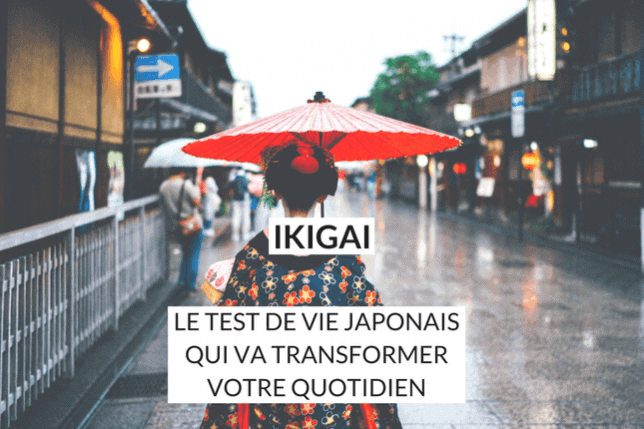 Trouvez votre Ikigai, votre raison de vivre et de vous lever chaque matin, et déplacez des montagnes sans même vous en rendre compte !