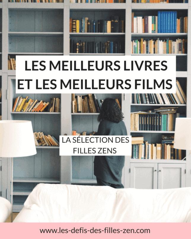 Découvrez les meilleurs livres et les meilleurs films sélectionnés par les Filles Zen pour un quotidien : de la bonne humeur, de bonnes lectures et de chouettes moments en perspective !