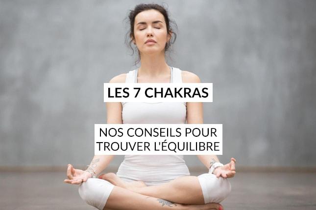 Découvrez nos conseils pour trouver l'équilibre avec vos 7 chakras et enfin vivre en harmonie avec eux, pour améliorer votre bien-être et votre santé.