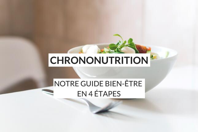 Adoptez la chrononutrition en 4 étapes pour manger à votre faim, être en meilleure santé et améliorer votre qualité de vie. Présentation, explication et menu d'une semaine au programme de ce guide bien-être.