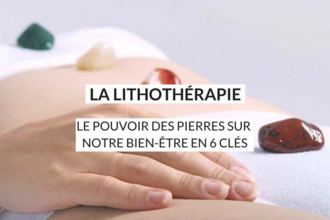 La lithothérapie, c'est quoi ? Apprenez comment profiter du pouvoir des pierres pour votre bien-être. Découvrez lesquelles choisir et comment les utiliser au quotidien pour vous apaiser !