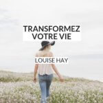 Transformez votre vie est un best-seller publié par Louise Hay. Selon elle, la pensée seule peut contribuer à changer ce que l'on est, voire à nous soigner. Découvrez comment ce livre peut vous aider à changer de vie en 8 étapes.
