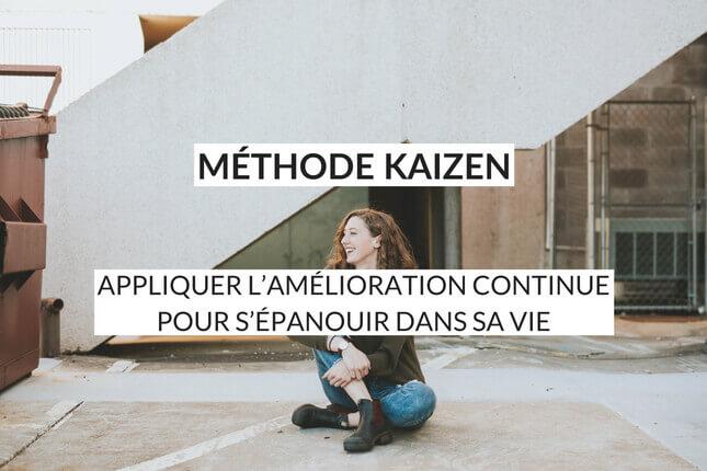 Méthode de changement doux, la méthode Kaizen (aussi appelée la méthode des petits pas ou la méthode de l'amélioration continue) revient à implémenter chaque jour de petits changements dans sa vie. Découvrez comment réaliser vos objectifs !