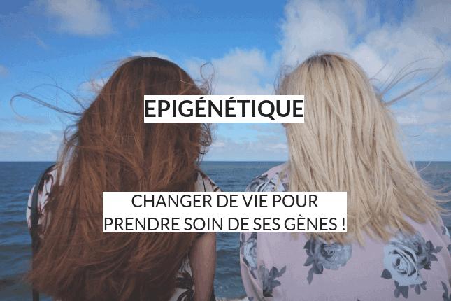 L'épigénétique, c'est une science qui s'intéresse à la façon dont les gènes s'activent ou non. Découvrez 9 actions pour booster votre santé malgré la génétique !