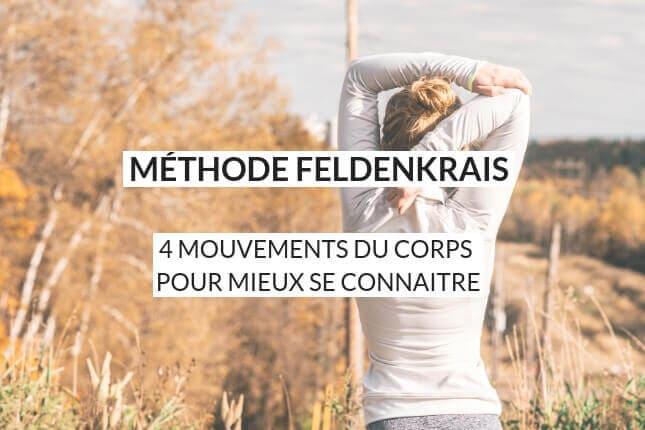 Si vous savez ce que vous faites, vous pouvez faire ce que vous voulez. Cette phrase est l'essence même de la méthode Feldenkrais. Découvrez 4 mouvements pour mieux vous connaitre.