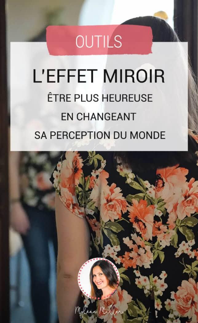 L-Effet miroir-etre-plus-heureuse-en-changeant-sa-perception-du-monde-1
