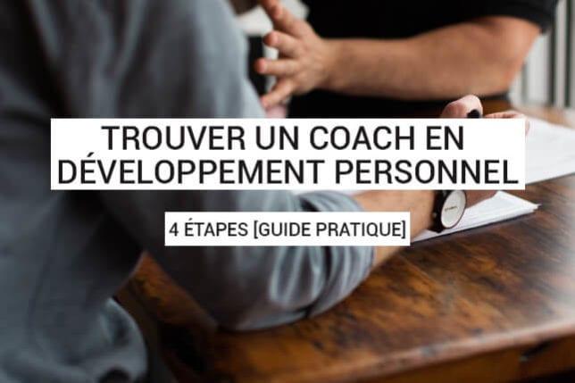 Vous voulez trouver un coach en développement personnel ? Vous hésitez ? Dans ce guide pratique, découvrez nos 4 étapes pour le choisir facilement !