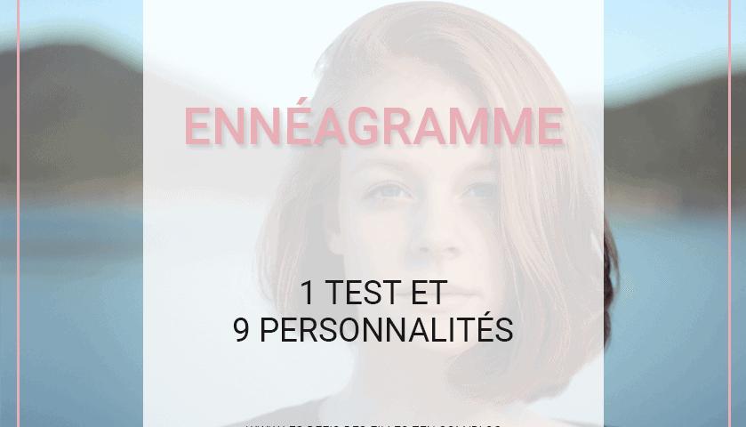 Vous voulez passer un test ennéagramme ? Trouvez les réponses à toutes les questions que vous vous posez, à commencer par VOTRE type de personnalité !