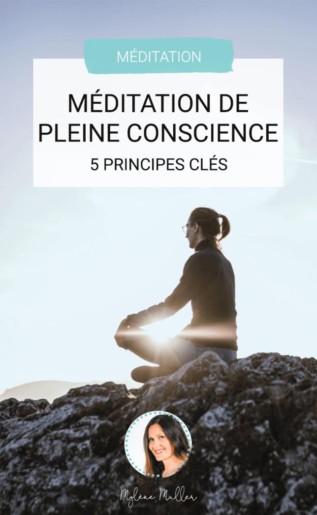 Envie d'essayer la méditation de pleine conscience ? Voici 5 principes clés et 3 exercices très simples pour la pratiquer au quotidien !