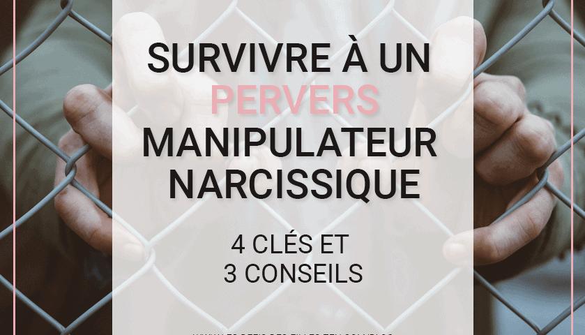 Vous pensez être en relation avec un pervers manipulateur narcissique ? Faites le test et découvrez nos 7 clés pour survivre à cette relation toxique !