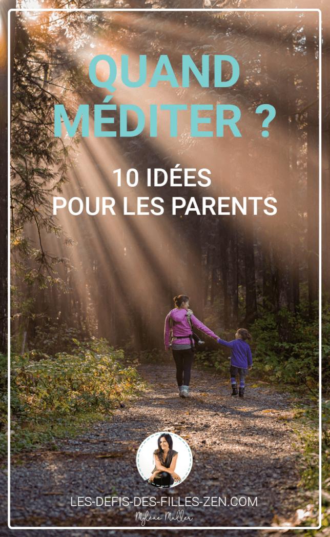 Quand méditer? Pas beaucoup de pauses quand on est maman et qu'on garde ses enfants... Voici 10 idées et 10 façons de méditer à découvrir au quotidien!