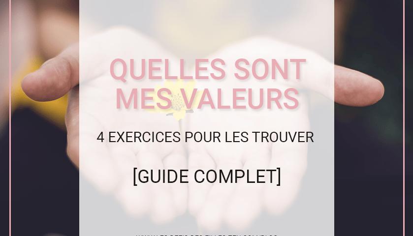 """Vous vous demandez """"quelles sont mes valeurs"""" ? Voici une liste complète de plus de 150 valeurs et 4 exercices très simples pour les trouver !"""