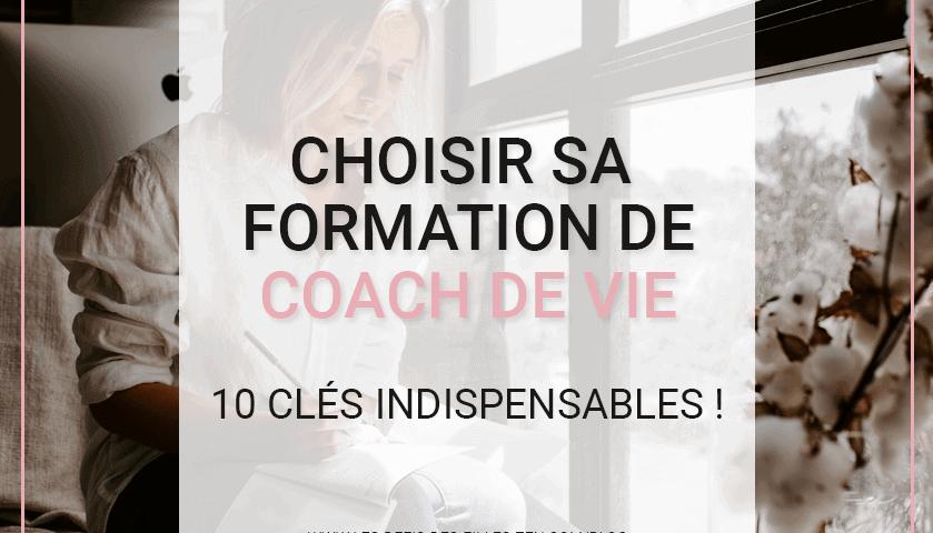Vous cherchez une formation pour devenir coach de vie ? Découvrez sans plus attendre les 10 clés indispensables pour faire le bon choix !