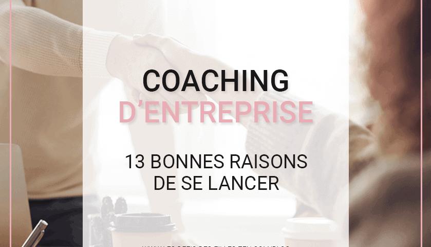 Vous cherchez une bonne raison de vous lancer dans le coaching d'entreprise ? En voici 13 pour vous convaincre de ses bienfaits.