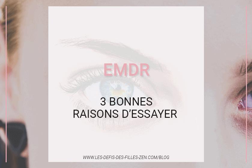 Est-il possible de guérir un traumatisme en bougeant les yeux grâce à l'EMDR ? Voici 3 raisons d'essayer et les informations pratiques pour vous lancer.