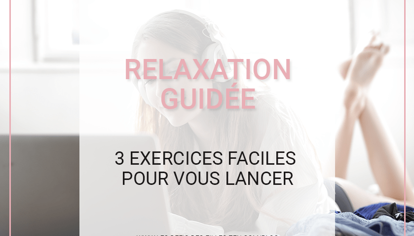 Tenté(e) par la relaxation guidée ? Une approche parfaite pour débuter ! Voici 15 raisons de vous lancer ainsi que 3 types d'exercices faciles.