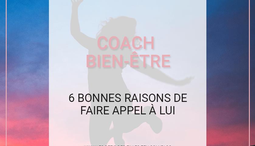 Tenté(e) par un accompagnement avec un(e) coach bien-être ? Voici les informations pratiques dont vous avez besoin et 6 raisons de vous lancer.