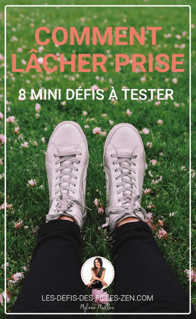 Vous voulez savoir comment lâcher prise ? Voici 8 mini défis à tester sans plus attendre ! Un programme simple, accessible à tous… et efficace !