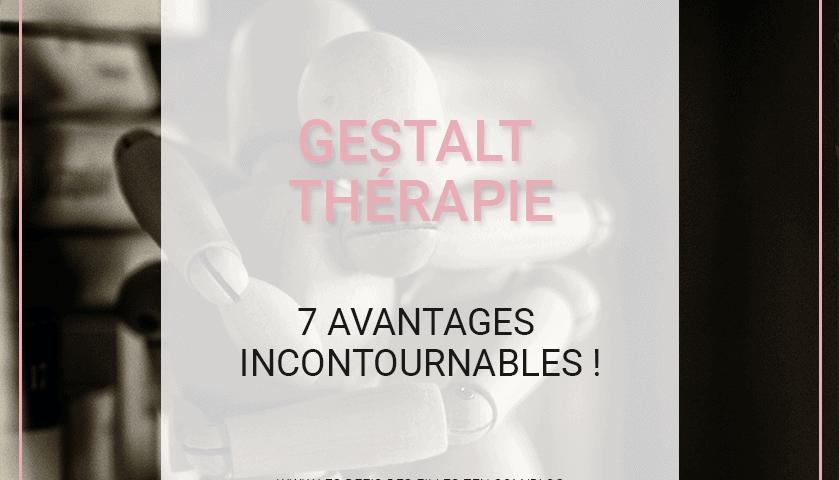 Vous voulez essayer la Gestalt thérapie ? Découvrez dans cet article les 7 principaux bienfaits que cette approche peut vous apporter !