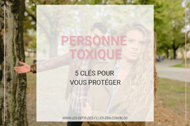 Êtes-vous en relation avec une personne toxique ? Voici un test pour le découvrir et 5 conseils pour vous protéger et couper les liens.