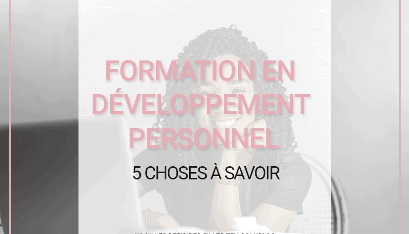 Avez-vous déjà songé à suivre une formation en développement personnel ? Si oui, voici les 5 clés indispensables avant de passer à l'acte !