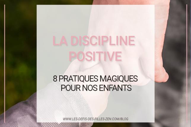 La discipline positive en avez-vous déjà entendu parler ? L'avez-vous envisagée ? Voici 8 pratiques à suivre pour l'appliquer.