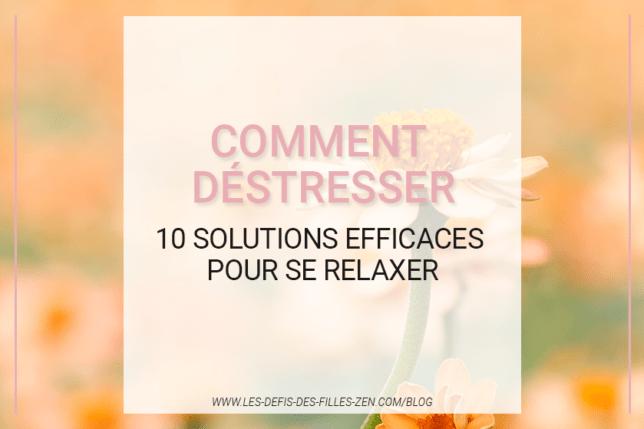 Comment déstresser ? Vous vous sentez tendu(e), et vous recherchez les méthodes les plus efficaces contre votre stress ? Découvrez ces 10 solutions.