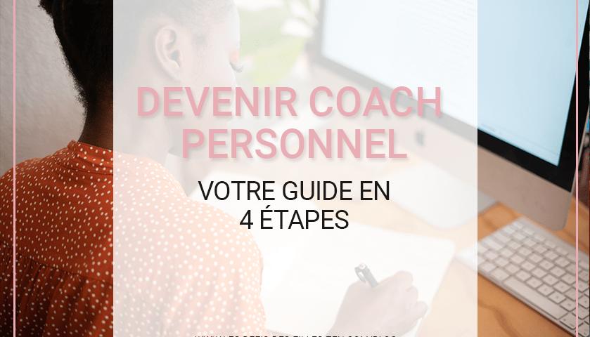 Vous voulez devenir coach personnel ? Vous vous demandez comment faire et par où commencer ? Voici notre guide complet en 4 étapes.