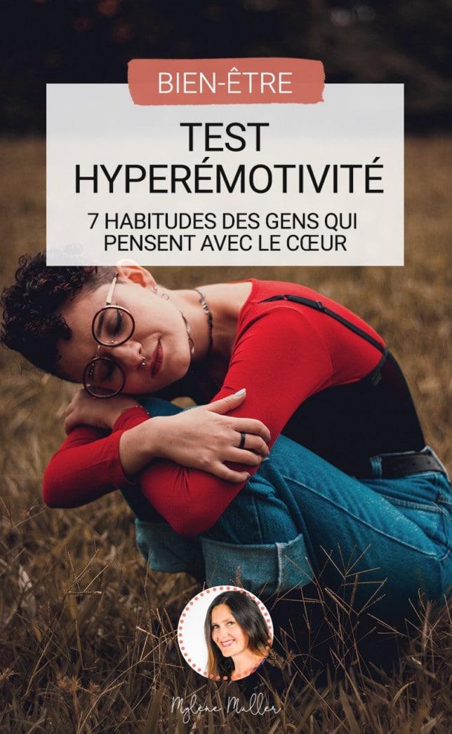 Hyperémotivité, vous voulez faire le test ? Êtes-vous de celles ou de ceux qui pensent avec le cœur ? N'attendez plus pour le découvrir !