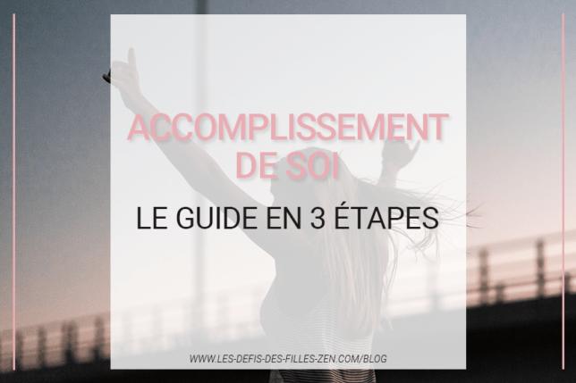 Accomplissement de soi : le guide en 3 étapes
