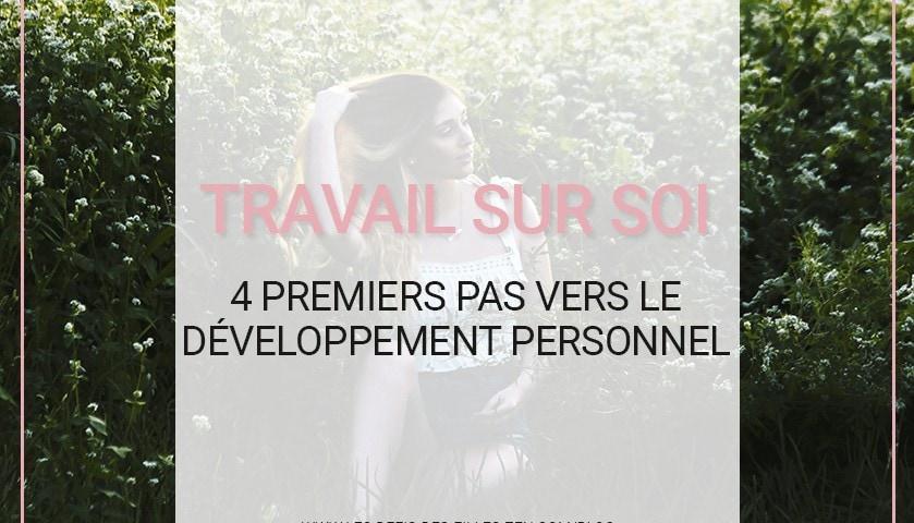 Travail sur soi : 4 premiers pas vers le développement personnel