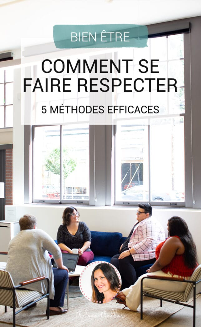 Comment se faire respecter ? La réponse est très simple : suivez dès maintenant ces 5 méthodes pour y arriver !