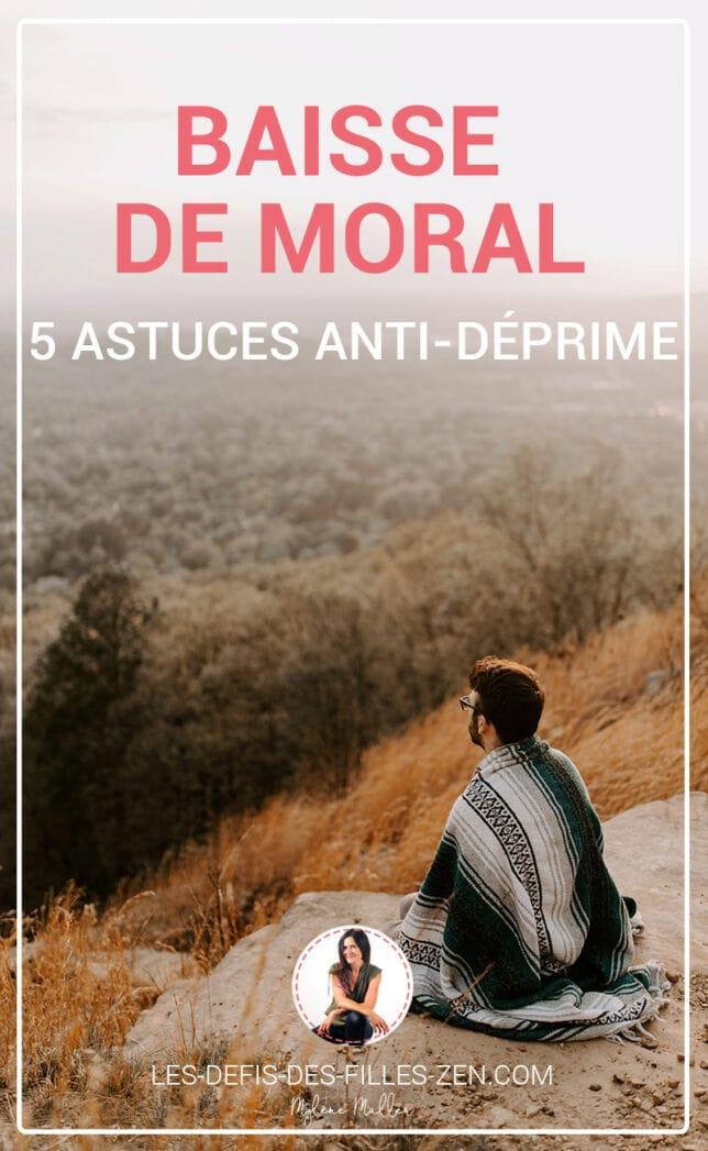 Comment surmonter une baisse de moral ? Découvrez sans plus attendre les 5 astuces anti-déprime indispensables !